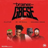 Brainee - Gbese (Remix) (feat. Chinko Ekun, Zlatan, DJ Spinall)