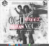 DJ FESTHAS - OLD SKOOL MIX VOL 3 (BACK IN THE DAYS 80'S & 70'S MUSICS COMPILED)