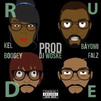 DJ Woske - Rude (feat. Falz, Kel, Boogey, Bayomi)