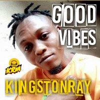 kingstonray - Good Vibes