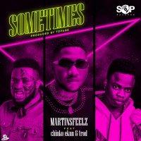 Martinsfeelz - Sometimes (feat. Chinko Ekun, Trod)