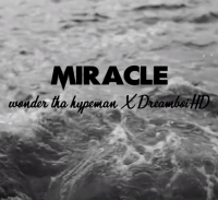 DreamboiHD x Wonder Tha Hypeman - Miracle