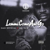 Emie - Lemmi Come And Go (feat. Mr. Raw)