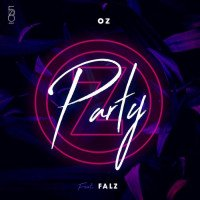 OZ - Party (feat. Falz)