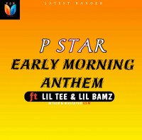 P star - Early Morning Anthem