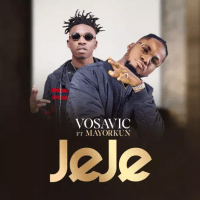Vosavic - Jeje (feat. Mayorkun)