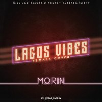 Morin - Lagos Vibes (Female Cover) feat. Wizkid