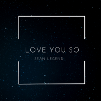 Sean Legend - Love You So