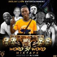 DJ LION - WORO SI WORO MIXTAPE 2020 HOSTED BY DJ LION