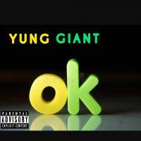 YUNG GIANT - OK