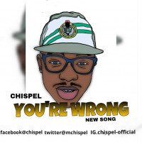 CHISPEL - You're Wrong