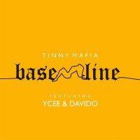 Tinny Mafia - Baseline (feat. Ycee, Davido)