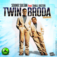 Sound Sultan - Twin Broda (feat. Small Doctor)