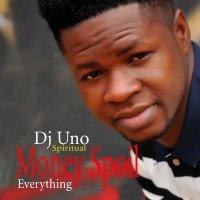 Dj Uno Spritual - Dj Uno Spiritual-Money Spoil Everything