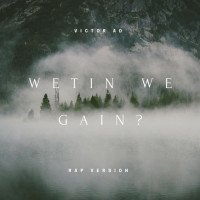 Victor AD - Wetin We Gain (Rap Version)