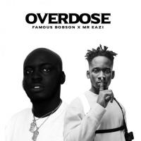 Bobson - Overdose (feat. Mr. Eazi)