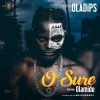 Oladips - O'Sure (feat. Olamide)