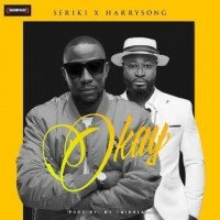 Seriki - Okay (feat. Harrysong)