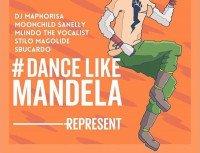 DJ Maphorisa - Dance Like Mandela (feat. Stilo Magolide, Moonchild, Milindo The Vocalist, DJ Sbucardo)