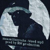Hemmilizzyosha - Hemmilizzyosha- Weed Ft Davido,olamide,zlantan,burnaboy, Kiss Daniel