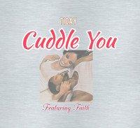 Tiqay - Cuddle You Featuring Faith