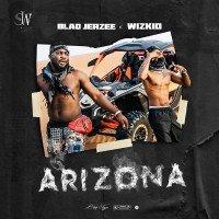Blaq Jerzee - Arizona (feat. Wizkid)