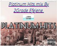 2Grade Efejene - Platinum Hits Mix By Nocase (2Grade Efejene)