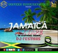 DJ FESTHAS - JAMAICA MIXTAPE (The Exceptional Version )
