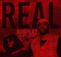 KSlim - Real Nigga (feat. Dremo)