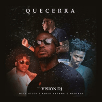 Vision DJ - Que Cerra (feat. Kwesi Arthur, Dice Ailes, Medikal)
