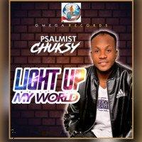 Psalmist Chuksy - Light Up My World