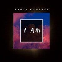 Samzi Bumerey - I Am