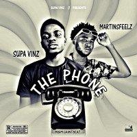 SUPA VINZ - THE PHONE FT MARTINSFEELZ