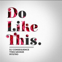 DJ Consequence - Do Like This (feat. Tiwa Savage)