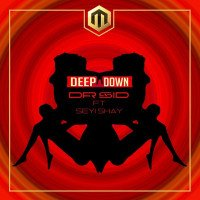 Dr Sid - Deep Down (feat. Seyi Shay)