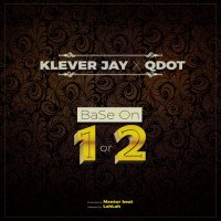 Qdot x Klever Jay - Base On 1 Or 2