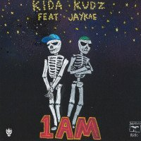 Kida Kudz - 1AM (feat. Jaykae)