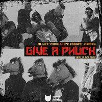 Bluef7ame - Give A Phuck (feat. Ice Prince)