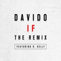 Davido - If (Remix) (feat. R. Kelly)