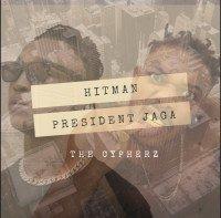 Album: The Cypherz - Hitman, President Jaga