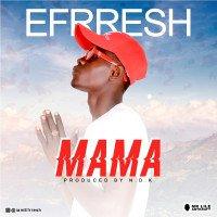 Efrresh - Mama