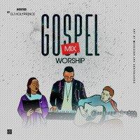 Dj holyprince - Gospel Worship Mix