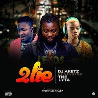 DJ Aketz - 2 Lie (feat. TME, Lyta)
