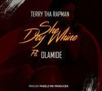 Terry Tha Rapman - Obi (She Dey Whine) (feat. Olamide)