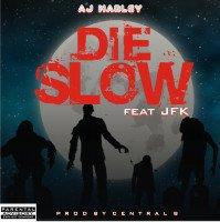 Aj Marley - DIE SLOW