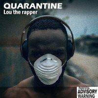 Album: Quarantine - Lou the Rapper