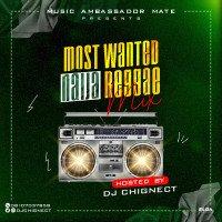 Djchignect - Most Wanted Naija Ragga Mix