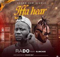 RADO FT SLIMCASE - Iffa Hear - Streetvibez.com.ng