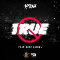 Mayorkun - True (feat. Kizz Daniel)