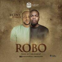 I-Cent - Robo (feat. Olamide)